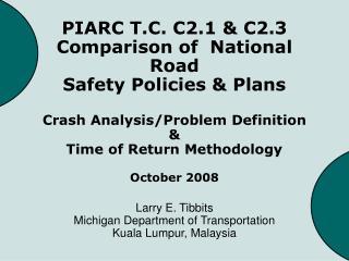 Larry E. Tibbits Michigan Department of Transportation Kuala Lumpur, Malaysia