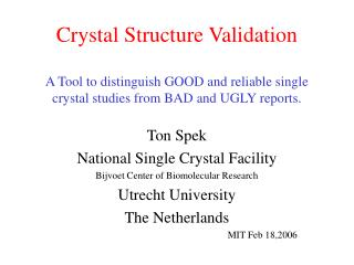 Ton Spek National Single Crystal Facility Bijvoet Center of Biomolecular Research