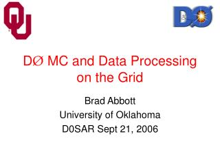 D Ø  MC and Data Processing on the Grid
