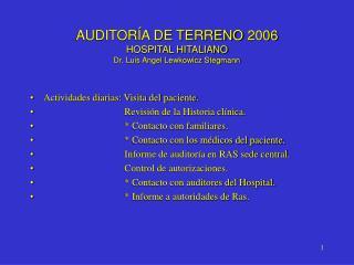 AUDITORÍA DE TERRENO 2006 HOSPITAL HITALIANO Dr. Luis Angel Lewkowicz Stegmann