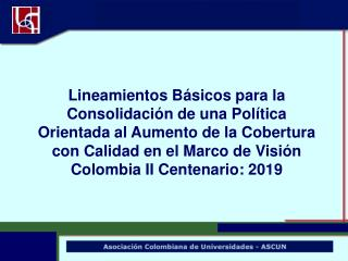 1. Introducción 2. Situación actual 3. Educación y Visión Colombia II Centenario: 2019
