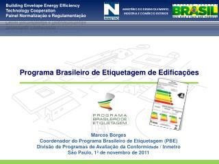 Marcos Borges Coordenador do Programa Brasileiro de Etiquetagem (PBE)