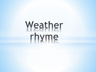 Weather  rhyme