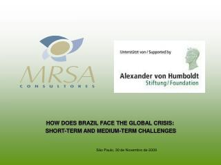 HOW DOES BRAZIL FACE THE GLOBAL CRISIS:  SHORT-TERM AND MEDIUM-TERM CHALLENGES
