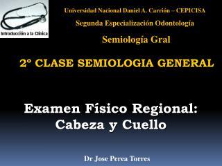 Universidad Nacional Daniel A. Carrión – CEPICISA Segunda Especialización Odontología