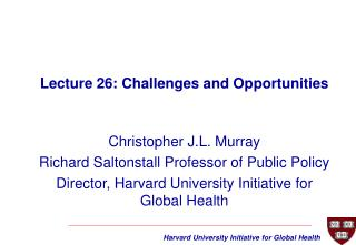 Christopher J.L. Murray Richard Saltonstall Professor of Public Policy
