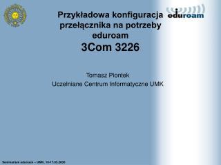 Przykładowa konfiguracja  przełącznika na potrzeby  eduroam 3Com 3226