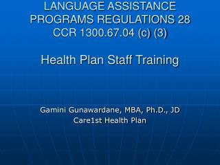 LANGUAGE ASSISTANCE PROGRAMS REGULATIONS 28 CCR 1300.67.04 c 3  Health Plan Staff Training