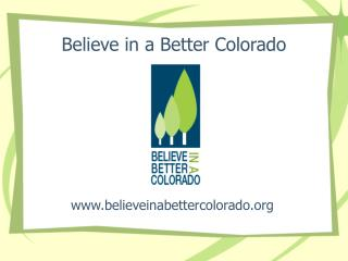 Believe in a Better Colorado