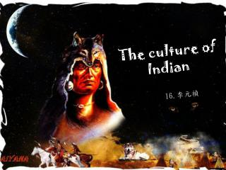 The culture of  Indian