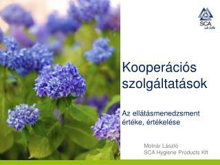 Kooperációs szolgáltatások  Az ellátásmenedzsment értéke, értékelése Molnár László