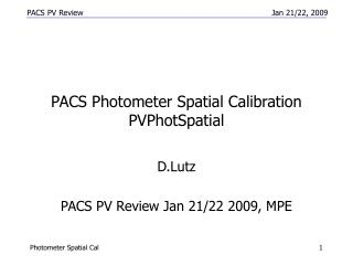 PACS Photometer Spatial Calibration PVPhotSpatial