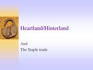 Heartland/Hinterland