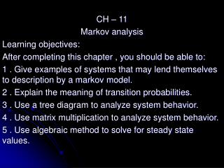 CH – 11 Markov analysis Learning objectives: