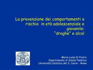 La prevenzione dei comportamenti a rischio  in et  adolescenziale e giovanile:   droghe  e alcol