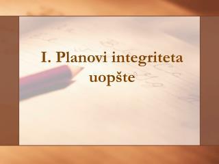 I. Planovi integriteta uop te
