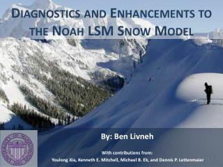 Diagnostics and Enhancements to the Noah LSM Snow Model