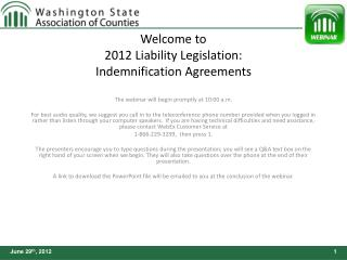 Welcome to  2012 Liability Legislation:  Indemnification Agreements