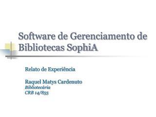 Software de Gerenciamento de Bibliotecas SophiA