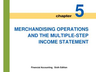 MERCHANDISING OPERATIONS AND THE MULTIPLE-STEP INCOME STATEMENT