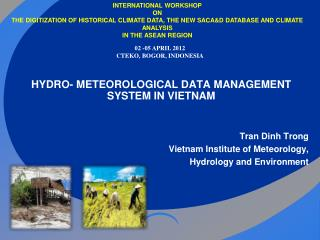 HYDRO- METEOROLOGICAL DATA MANAGEMENT SYSTEM IN VIETNAM Tran  Dinh Trong