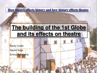 How theatre effects history and how history effects theatre