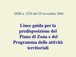 DGR n. 3236 del 29 novembre 2004