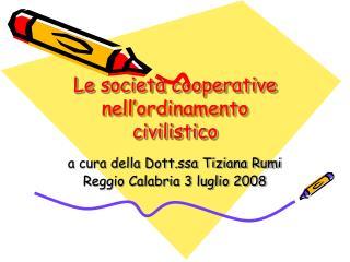 Le società cooperative nell'ordinamento civilistico