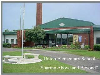 "Union Elementary School ""Soaring Above and Beyond"""