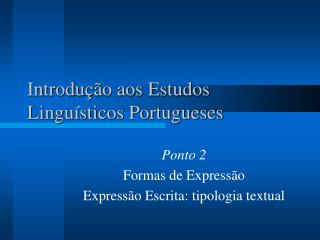 Introdução aos Estudos Linguísticos Portugueses