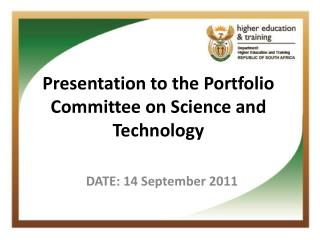 Presentation to the Portfolio Committee on Science and Technology