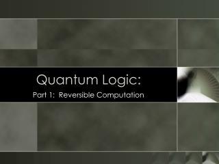 Quantum Logic: