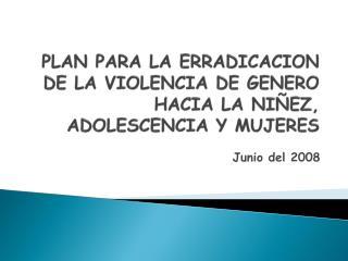 PLAN PARA LA ERRADICACION DE LA VIOLENCIA DE GENERO HACIA LA NIÑEZ, ADOLESCENCIA Y MUJERES