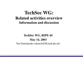 TechSec WG: Related activities overview Information and discussion