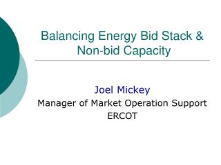 Balancing Energy Bid Stack &  Non-bid Capacity