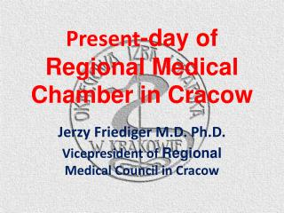 Present -day of Regional Medical Chamber in Cracow