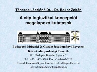 Tánczos Lászlóné Dr. - Dr. Bokor Zoltán A city-logisztikai koncepciót megalapozó kutatások