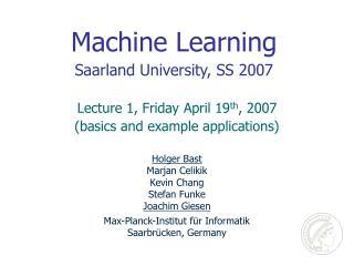 Machine Learning Saarland University, SS 2007