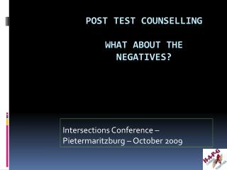 POST TEST COUNSELLING  WHAT ABOUT THE NEGATIVES?