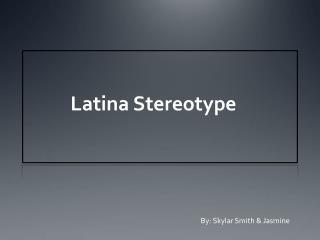 Latina Stereotype