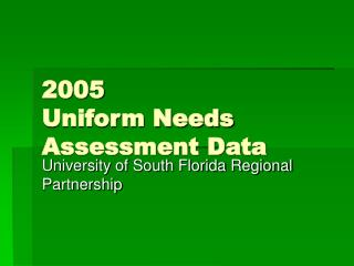 2005  Uniform Needs Assessment Data