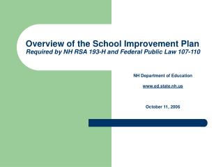 Overview of the School Improvement Plan  Required by NH RSA 193-H and Federal Public Law 107-110