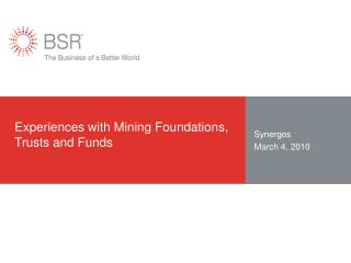 Experiences with Mining Foundations, Trusts and Funds