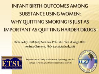 Beth Bailey, PhD; Judy McCook, PhD, RN; Alexis Hodge, BSN;  Andrea Clements, PhD; Lana McGrady, MS