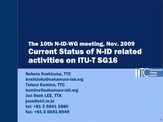 The 10th N-ID-WG meeting, Nov. 2009 Current Status of N-ID related activities on ITU-T SG16
