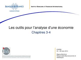 Les outils pour l'analyse d'une économie Chapitres  3-4
