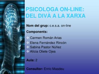 PSICOLOGA ON-LINE:  DEL DIVÀ A LA XARXA