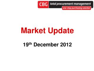 Market Update 1 9 th  December 2012