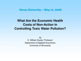 What Are the Economic Health  Costs of Non-Action in  Controlling Toxic Water Pollution? by