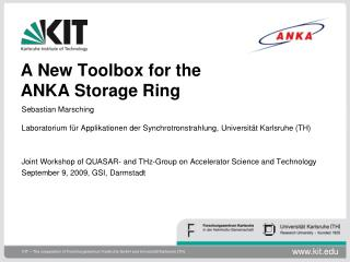 A New Toolbox for the  ANKA Storage Ring